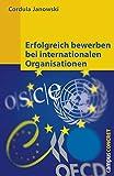 Erfolgreich bewerben bei internationalen Organisationen (campus concret)