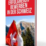 So einfach gelingt die Bewerbung in der Schweiz!