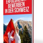 Erfolgreich bewerben in der Schweiz
