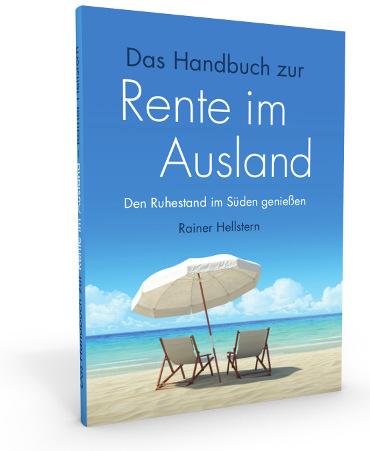 Das Handbuch zur Rente im Ausland »Den Ruhestand im Süden genießen« / Rainer Hellstern - rente-im-ausland-buch