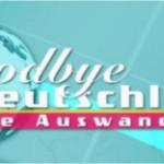 Goodbye Deutschland sucht Auswanderer