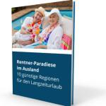 Rentner-Paradiese im Ausland: 10 günstige Regionen für den Langzeiturlaub (Download)